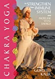 Gurutej Kaur - Chakra Yoga to Strengthen Your Immune System [DVD] [Region 1] [US Import] [NTSC]