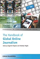 The Handbook of Global Online Journalism Front Cover