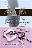 img - for In Search of the Keys...To a House That Love Built book / textbook / text book