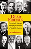 img - for Dear Friends: A Prophetic Journey Through Great Events of the 20th Century book / textbook / text book