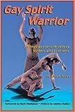 Gay Spirit Warrior: An Empowerment Workbook for Men Who Love Men