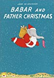 img - for Babar and Father Christmas (Babar Books (Random House)) book / textbook / text book