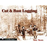 Cut and Run: Loggin' Off the Big Woods