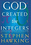 God Created The Integers: The Mathematical Breakthroughs That Changed History (0762419229) by Hawking, Stephen