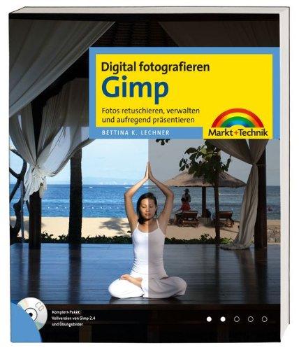digital-fotografieren-gimp-fur-gimp-ab-version-24-fotos-korrigieren-retuschieren-und-raffiniert-pras