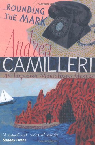 Rounding the Mark (Inspector Montalbano Mysteries)