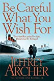 Be Careful What You Wish For (The Clifton Chronicles series Book 4) (English Edition)