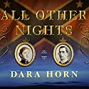 All Other Nights: A Novel (       UNABRIDGED) by Dara Horn Narrated by William Dufris