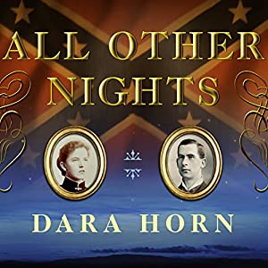 All Other Nights: A Novel | [Dara Horn]
