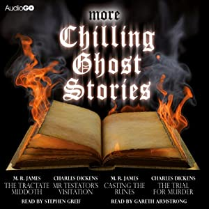 More Chilling Ghost Stories | [M. R. James, Charles Dickens]