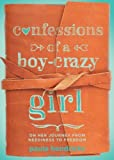 img - for By Paula Hendricks - Confessions of a Boy-Crazy Girl: On Her Journey from Neediness to Freedom (7/21/13) book / textbook / text book