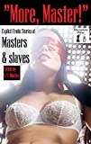 img - for More, Master! Thirty Erotic Stories of Masters and Slaves book / textbook / text book