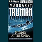Murder at the Opera: A Capital Crimes Novel #22 (       UNABRIDGED) by Margaret Truman Narrated by Phil Gigante