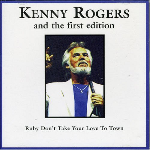 KENNY ROGERS - Ruby Dont Take Your Love To Town - Zortam Music