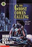 The Ghost Comes Calling (Little Apple) (0590473549) by Wright, Betty Ren