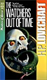 The Watchers Out of Time (0881847690) by H.P. Lovecraft; August Derleth;