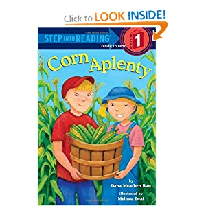 Corn Aplenty (Step into Reading) by Dana Meachen Rau and Melissa Iwai