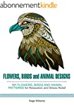 Flowers, Birds and Animal Designs: 10...