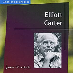 Elliott Carter (American Composers) Audiobook