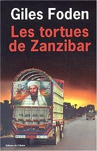 Les Tortues de Zanzibar par Giles Foden