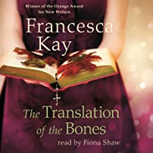 The Translation of the Bones Audiobook by Francesca Kay Narrated by Fiona Shaw