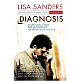 Diagnosis: Dispatches from the Frontlines of Medical Mysteriesby Lisa Sanders