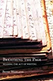 img - for Breathing the Page: Reading the Act of Writing by Warland, Betsy (2010) Paperback book / textbook / text book