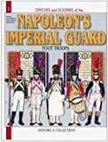 French Imperial Guard 1804-15: Foot Soldiers: Vol 1 (Officers and Soldiers Of...)