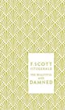 F. Scott Fitzgerald,Coralie Bickford-Smith, Kermit VanderbiltsThe Beautiful and Damned (Penguin Hardback Classics) [Hardcover]2011