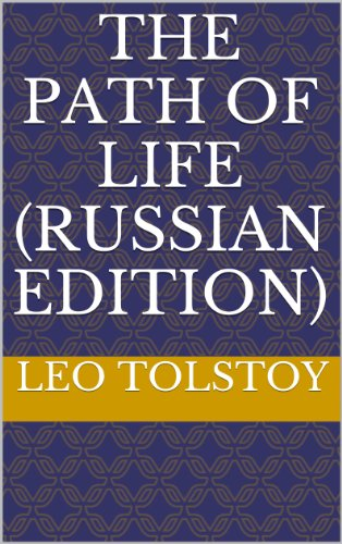 Leo, graf Tolstoy - The Path of Life (Russian Edition) (English Edition)