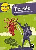 Pers�e et autres m�tamorphoses: 14 r�cits mythologiques