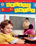 img - for Making Big Words: Multilevel, Hands-On Spelling and Phonics Activities (A Good Apple Language Arts Activity Book for Grades 3-6) book / textbook / text book