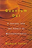 img - for The Quantum Dot: A Journey into the Future of Microelectronics book / textbook / text book