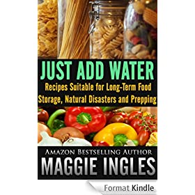 Just Add Water: Recipes Suitable for Long-Term Food Storage, Natural Disasters and Prepping (English Edition)