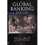 Global Banking (Economics & Finance) ~ Roy C. Smith