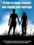14 Days to repair, resurect and reignite your marriage