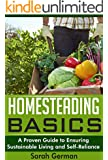 Homesteading Basics: A Proven Guide to Ensuring Sustainable Living and Self-Reliance (English Edition)