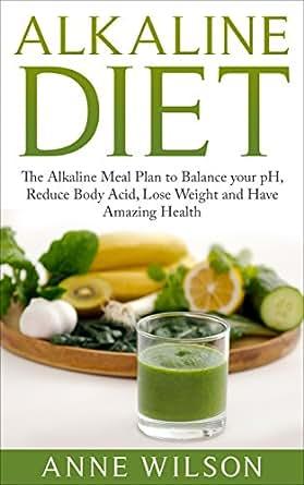 Alkaline Diet: The Alkaline Meal Plan to Balance your pH ...