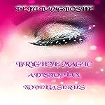 Bryghte Magic: A Dystopian Novella Series   Peju Bamgboshe
