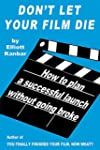 Don't Let Your Film Die: How to plan...