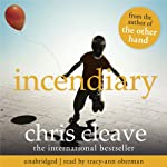 Incendiary | Chris Cleave