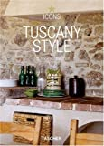 Tuscany Style: Landscapes, Terraces & Houses (Icons)