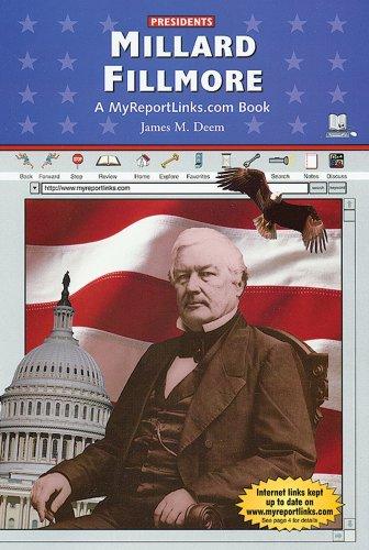 Millard Fillmore: A Myreportlinks.com Book (Presidents)