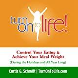 Control Your Eating &amp; Avoid Gaining Weight: Diet Advice for the Holidays and All Year Long