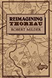 Reimagining Thoreau (Cambridge Studies in American Literature and Culture)