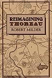 Reimagining Thoreau (Cambridge Studies in American Literature and Culture)