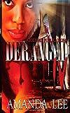 Deranged 4: the FINALE (Volume 4)