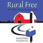 Rural Free: A Farmwife's Almanac of Country Living | Rachel Peden
