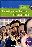 echange, troc Soade Cherifi, Bruno Girardeau, Marion Mistichelli - Travailler en français en entreprise 2 : Niveaux A2/B1 du CECR (1CD audio)
