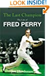 The Last Champion: The Life of Fred P...
